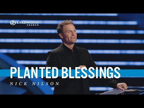 Planted Blessings  Pastor Nick Nilson