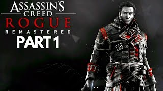 Assassin's Creed Rogue Remastered PART 1 NO Commentary