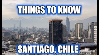 Things to know Before Visiting Santiago Chile
