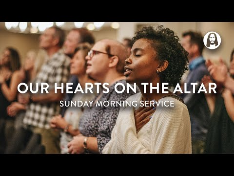 Our Hearts on the Altar  Michael Koulianos  Sunday Morning Service