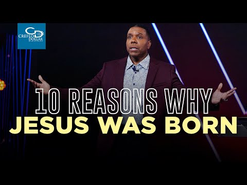 10 Reasons Why Jesus Was Born