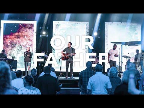 Our Father (Spontaneous)  Paul McClure, Josie Buchanan, John Fajuke  Bethel Church