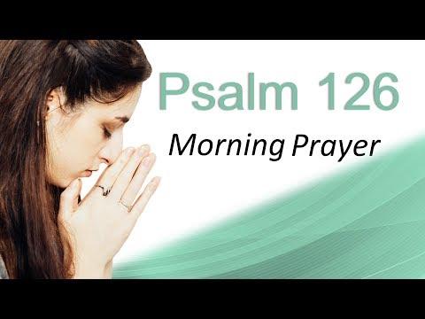 GOD WILL TURN THINGS AROUND - PSALM 126 - MORNING PRAYER (video)