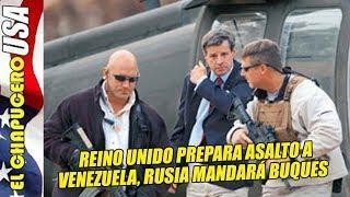 Reino Unido y Colombia preparan invasión en Venezuela. Rusia manda buques para proteger