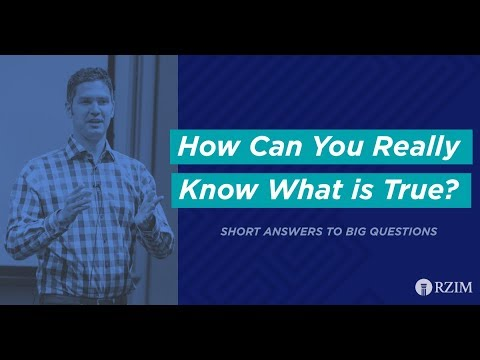 15. How Can You Really Know What Is True?