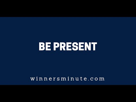 Be Present  The Winner's Minute With Mac Hammond