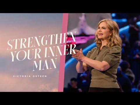 Strengthen Your Inner Man  Victoria Osteen
