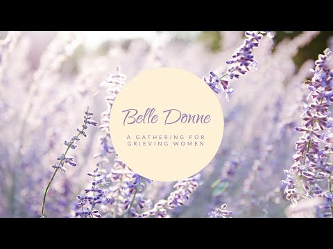 Belle Donne: A Gathering for Grieving Women