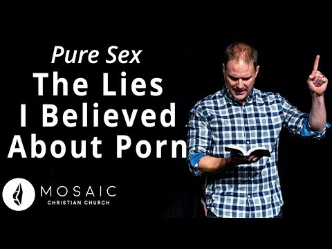 Pure Sex  The Lies I Believed About Porn  John 8.44