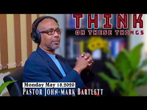 Think on These Things - May 18, 2020
