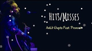 Hits/Misses - Ankit Gupta Feat. Pronoot - blueodyssey , Alternative