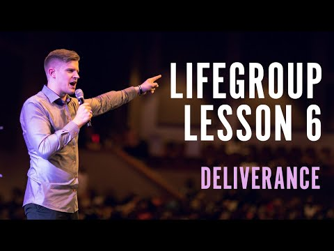 Life Group Lesson 6 - Deliverance