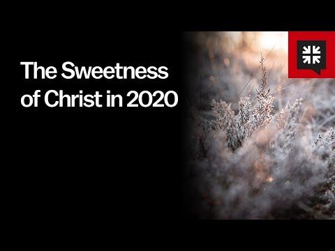 The Sweetness of Christ in 2020 // Ask Pastor John