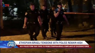 Ethiopian-Israeli Tensions With Police Remain High - Your News From Israel