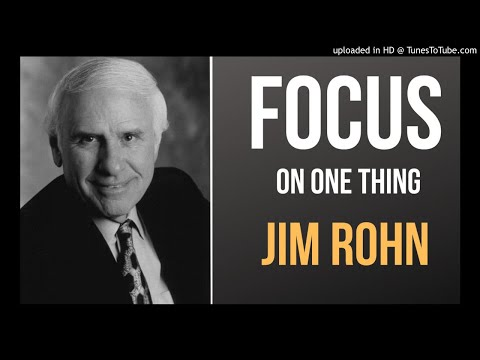 Jim Rohn - FOCUS ON ONE THING