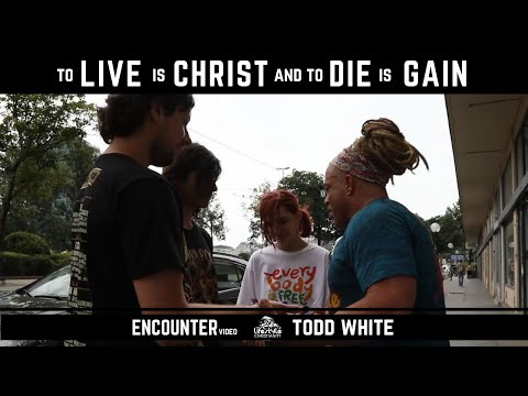 Todd White - To live is Christ, and to Die is Gain
