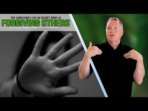 The Christian In Secret: Forgiving Others - Tim Conway