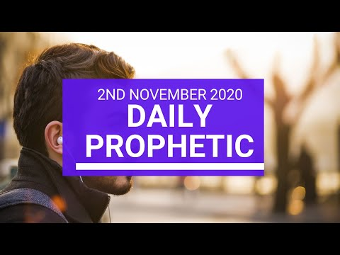 Daily Prophetic 2 November 2020 3 of 12 - Subscribe for Daily Prophetic Words