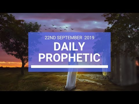 Daily Prophetic 22 September 2019   Word 3