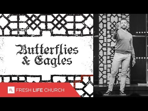 Butterflies and Eagles :: Creed (Pt. 6)  Pastor Levi Lusko