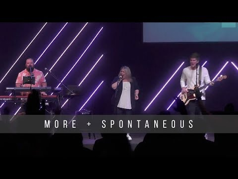 More + SPONTANEOUS  6.9.19