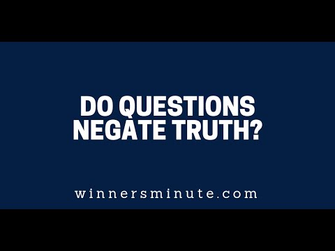 Do Questions Negate Truth?  The Winner's Minute With Mac Hammond