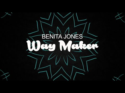Way Maker - Benita Jones (Official Lyric Video)