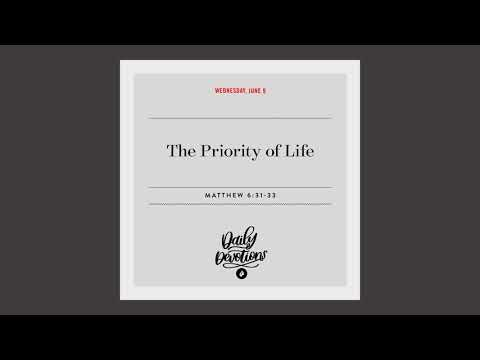 The Priority of Life  Daily Devotional