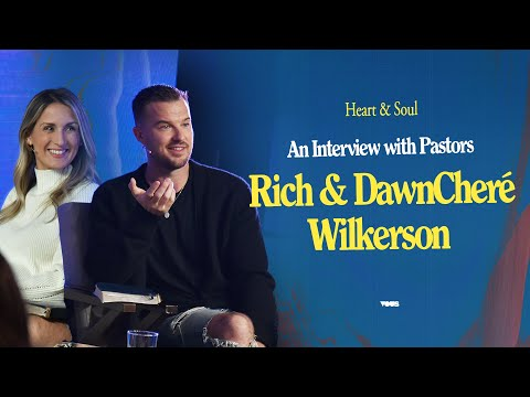 Heart & Soul: An Interview with Pastors Rich & DawnCher Wilkerson