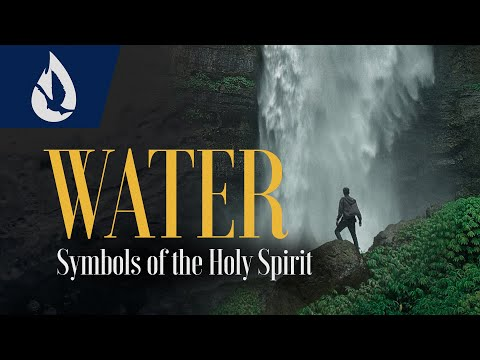 Symbols of the Holy Spirit: Water