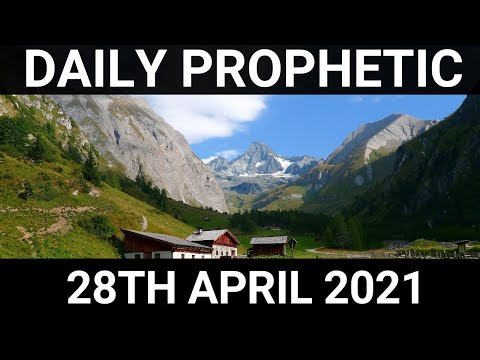 Daily Prophetic 28 April 2021 7 of 7