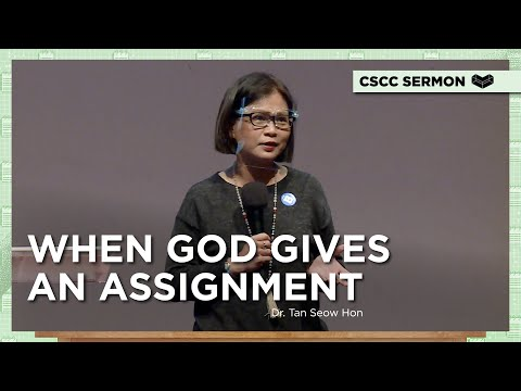 When God Gives an Assignment  Dr. Tan Seow Hon  Cornerstone Community Church  CSCC Sermon