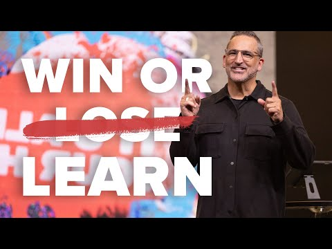 Win or Learn  Pastor Michael Turner