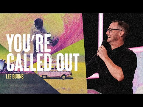 You're Called Out  Lee Burns  Hillsong Church Online