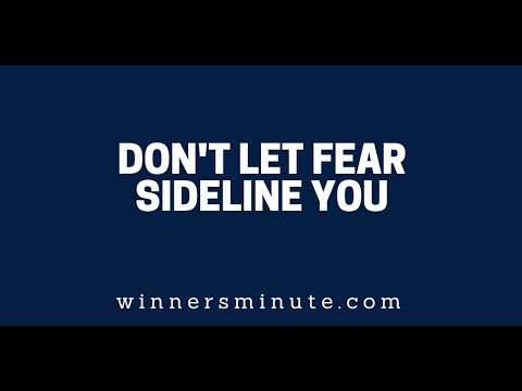 Dont Let Fear Sideline You  The Winner's Minute With Mac Hammond
