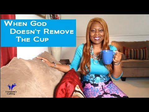 When God Doesn't Remove the Cup