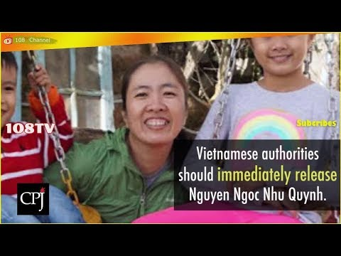 CPJ is honored to present its 2018 International Press Freedom Award to Vietnamese [108Tv]
