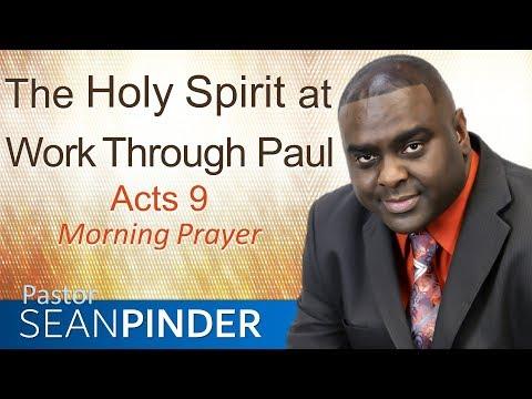 THE HOLY SPIRIT AT WORK THROUGH PAUL - MORNING PRAYER  PASTOR SEAN PINDER