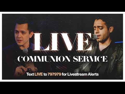 Communion Service  Southern California Outpouring LIVE from Orange, CA