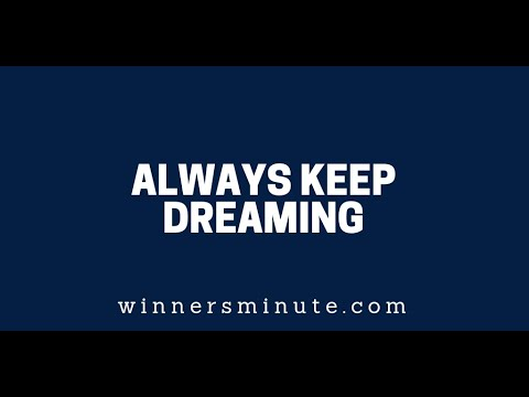 Always Keep Dreaming  The Winner's Minute With Mac Hammond