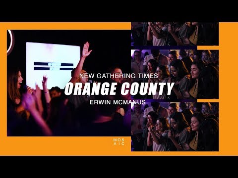 ORANGE COUNTY // NEW GATHERING TIMES