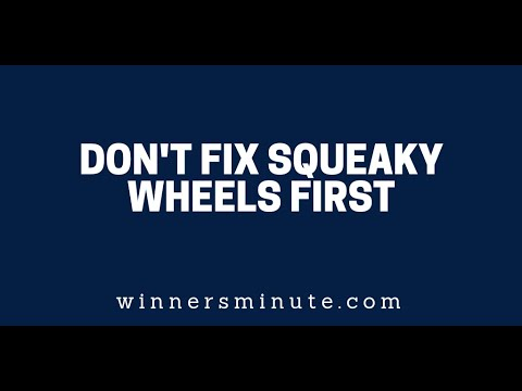Dont Fix the Squeaky Wheels First  The Winner's Minute With Mac Hammond