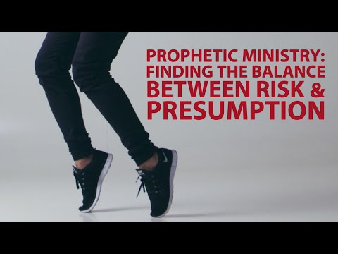 Prophecy: Finding the Balance Between Risk & Presumption