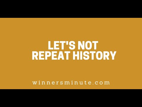 Lets Not Repeat History // The Winner's Minute With Mac Hammond