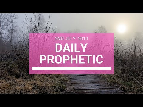 Daily Prophetic 2 July 2019 Word 5