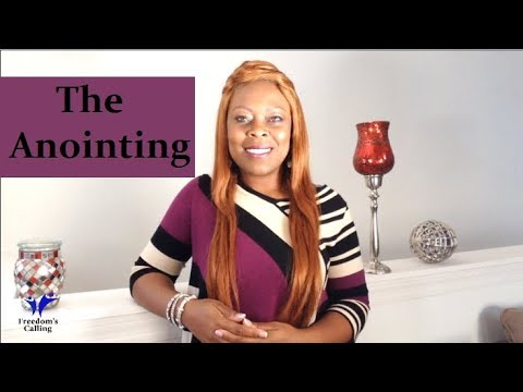 WEDNESDAY WORD - The Anointing