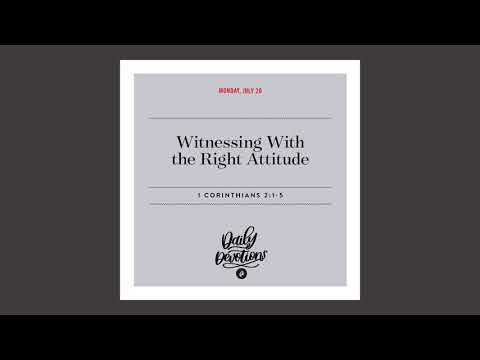 Witnessing With the Right Attitude  Daily Devotional