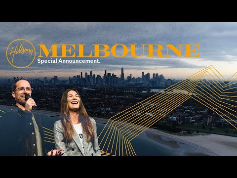 Hillsong Melbourne City  The Vision Continues  Special Announcement