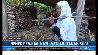 Menabung 20 Tahun, Nenek Penjual Kayu Bakar Ini Akhirnya Naik Haji