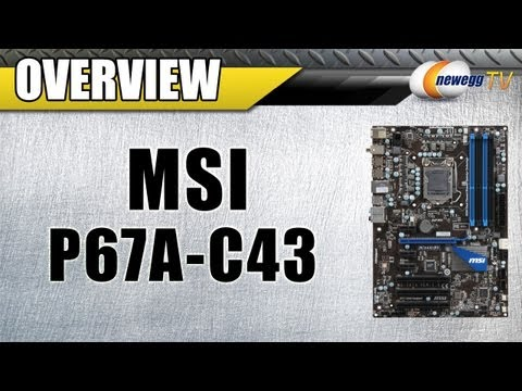 Newegg TV: MSI P67A-C43 (B3) ATX Intel Motherboard Overview - UCJ1rSlahM7TYWGxEscL0g7Q